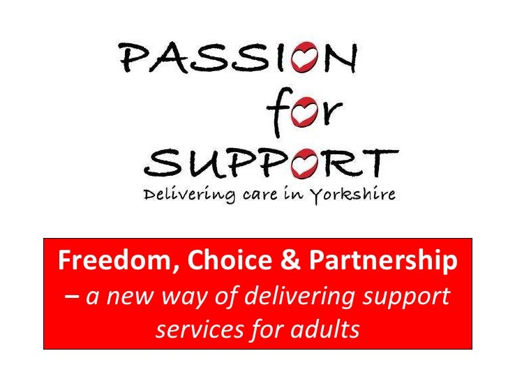Freedom, Choice & Partnership – a new way of delivering support services for adults<br />