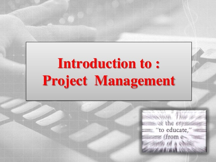Introduction to :Project Management                      1