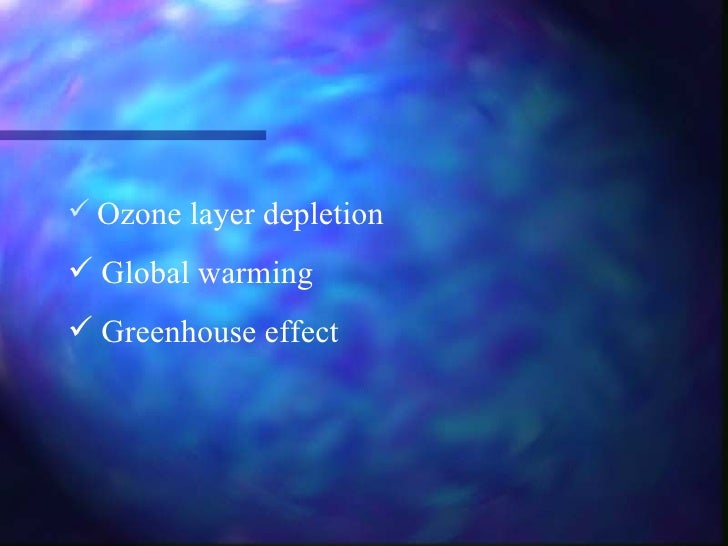 the ozone layer and global warming Start studying global warming/ ozone depletion learn vocabulary, terms, and more with flashcards, games, and other study tools.