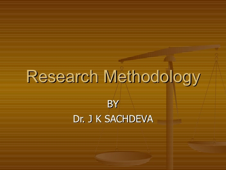 Research Methodology BY Dr. J K SACHDEVA