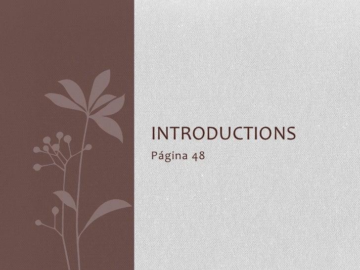 Página 48<br />Introductions<br />