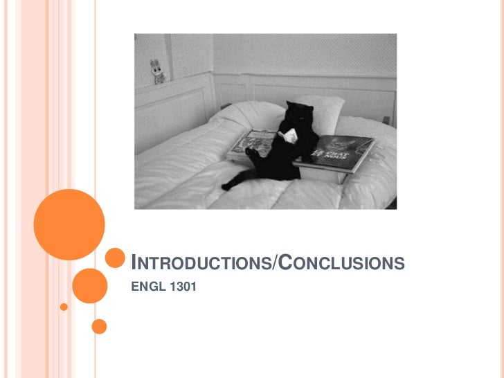 INTRODUCTIONS/CONCLUSIONSENGL 1301