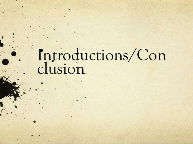 Introductions/Con clusion