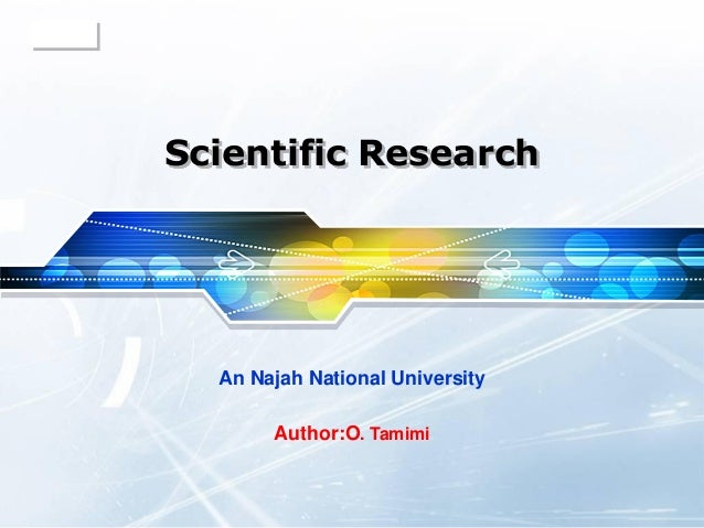LOGO       Scientific Research         An Najah National University              Author:O. Tamimi