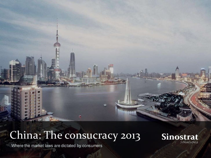 China: The consucracy 2013Where the market laws are dictated by consumers
