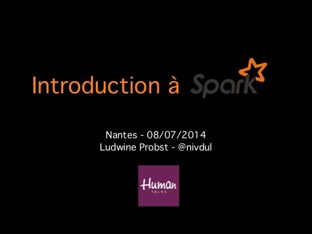 Introduction à! Nantes - 08/07/2014! Ludwine Probst - @nivdul