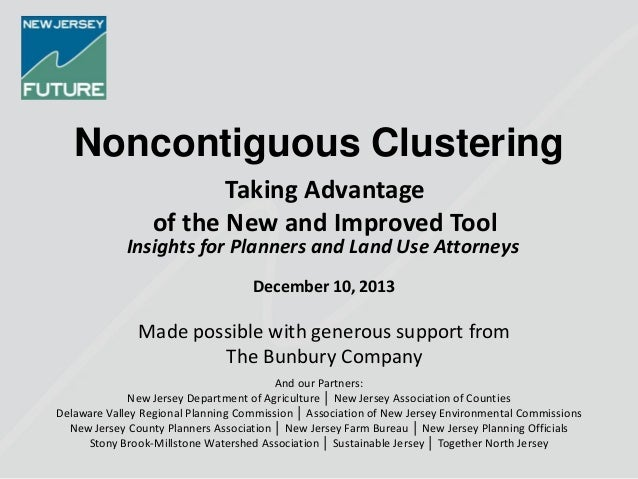 Noncontiguous Clustering Taking Advantage of the New and Improved Tool  Insights for Planners and Land Use Attorneys Decem...