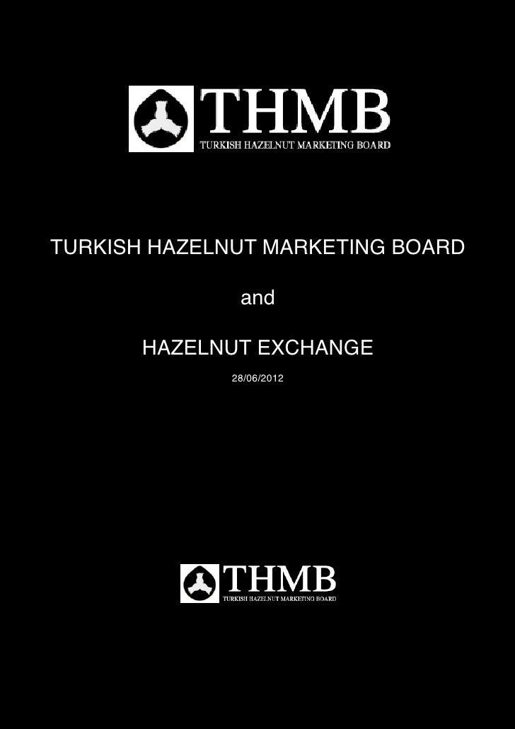 TURKISH HAZELNUT MARKETING BOARD              and       HAZELNUT EXCHANGE             28/06/2012