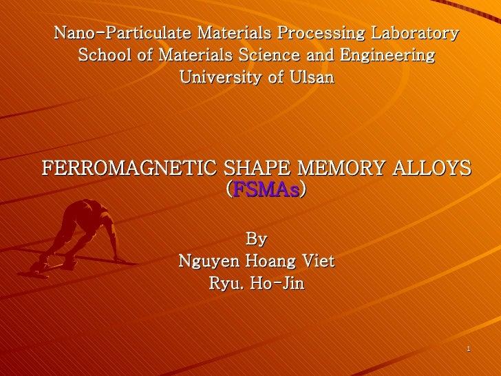 <ul><li>Nano-Particulate Materials Processing Laboratory </li></ul><ul><li>School of Materials Science and Engineering </l...