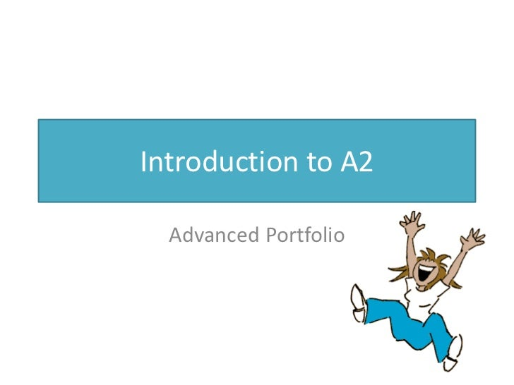 Introduction to A2<br />Advanced Portfolio<br />