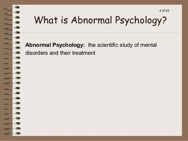 abnormal psych paper The link is even stronger if the individual with the mental illness has been diagnosed with schizophrenia as the national survey in the harvard mental health letter (2011) notes over half of the american population believes that individuals with schizophrenia are violent.