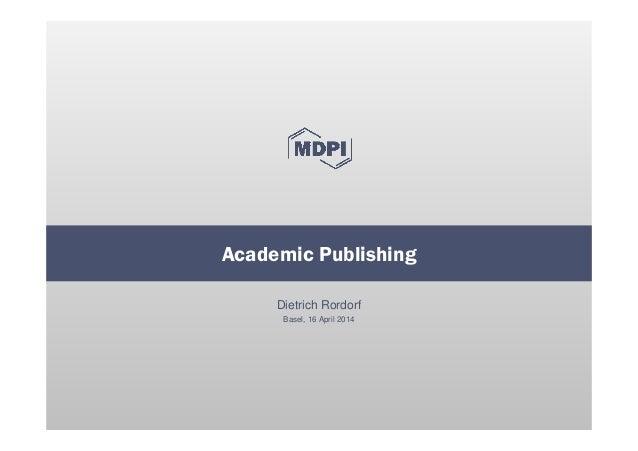 Dietrich Rordorf Basel, 16 April 2014 Academic Publishing