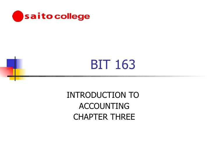 BIT 163 INTRODUCTION TO  ACCOUNTING CHAPTER THREE