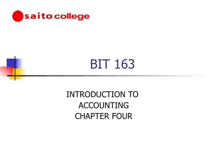 BIT 163 INTRODUCTION TO  ACCOUNTING CHAPTER FOUR