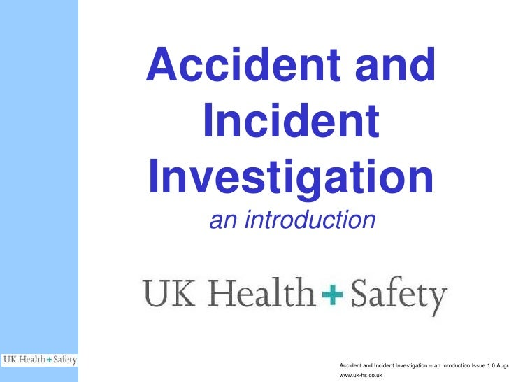 Accident and               Incident            Investigation              an introduction                         Accident...