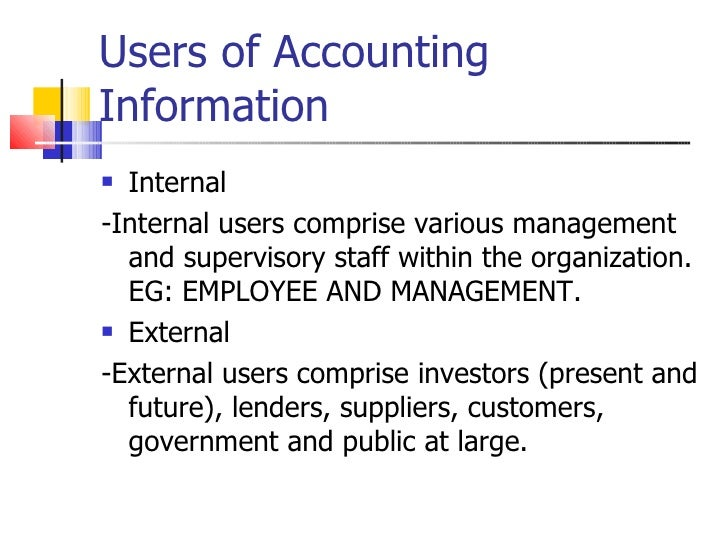 internal and external users of accounting Understanding the needs of users of public sector financial reports: how far have we come the actual and prospective users of external reports for the public.