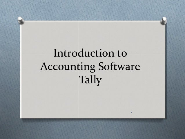 Introduction toAccounting Software       Tally                 1