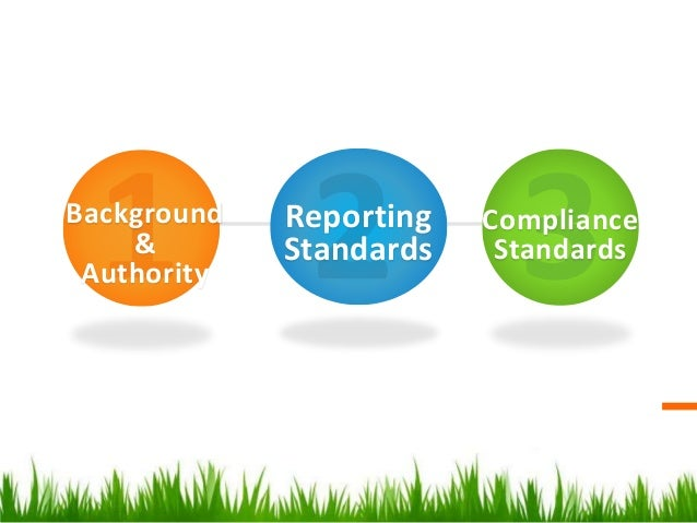 Background & Authority Reporting Standards Compliance Standards