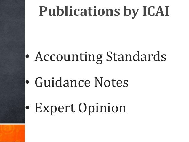Publications by ICAI • Accounting Standards • Guidance Notes • Expert Opinion