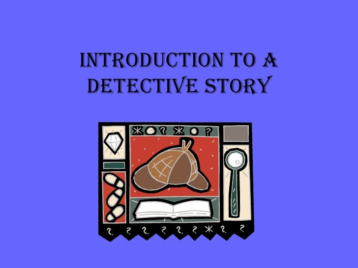 INTRODUCTION TO A DETECTIVE STORY