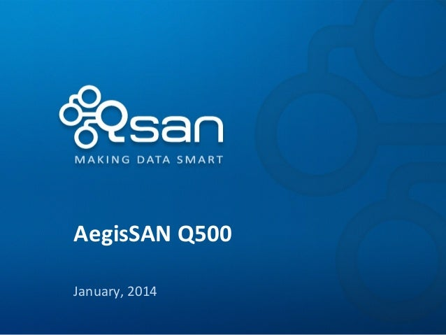 AegisSAN Q500 January, 2014