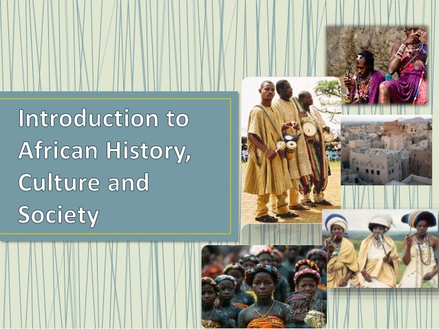 • The interplay of Socio-economic, political, and religious forces operating in African societies before and after 1500. •...