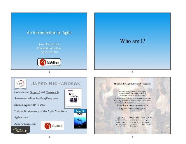 An  Introduc+on  to  Agile Jared Richardson Principal Consultant Agile Artisans 1 Who am I? 2 Jared Richardson CoAut...