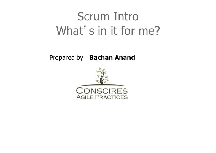 Scrum Intro What s in it for me?Prepared by Bachan Anand