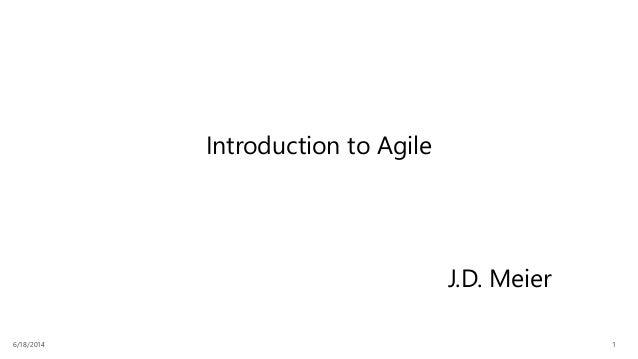 6/18/2014 1 Introduction to Agile J.D. Meier