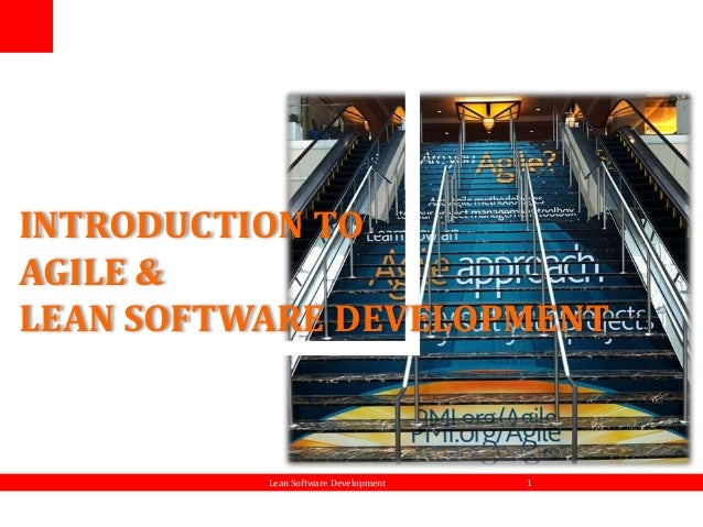 INTRODUCTION TO AGILE & LEAN SOFTWARE DEVELOPMENT Lean Software Development 1