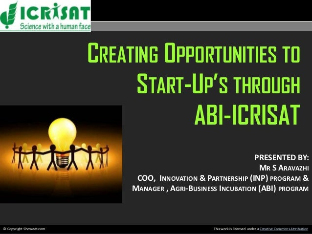 CREATING OPPORTUNITIES                            TO START-UP'S THROUGH                                       ABI-ICRISAT ...