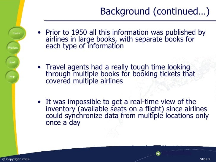 Background (continued…) <ul><li>Prior to 1950 all this information was published by airlines in large books, with separate...
