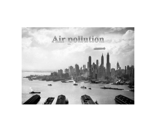 introduction of air pollution in an essay Air pollution refers to the introduction of chemicals, particulate matter or biological substances that cause harm or discomfort to human beings, other living.