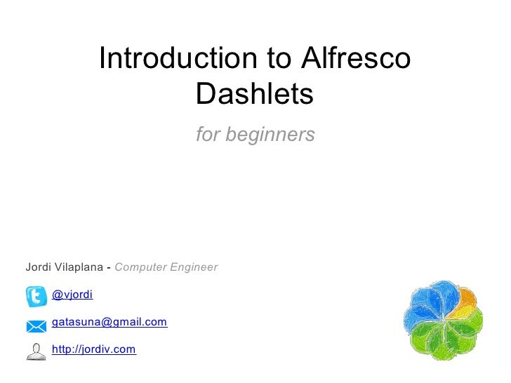 Introduction to Alfresco                     Dashlets                               for beginnersJordi Vilaplana - Compute...