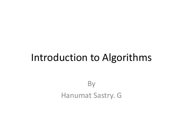 Introduction to Algorithms By Hanumat Sastry. G