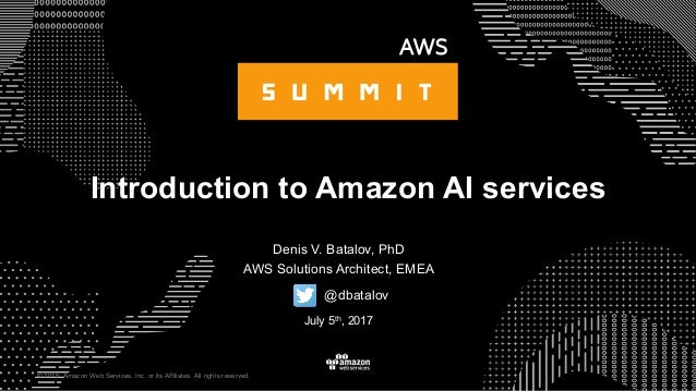 © 2015, Amazon Web Services, Inc. or its Affiliates. All rights reserved. Denis V. Batalov, PhD AWS Solutions Architect, E...