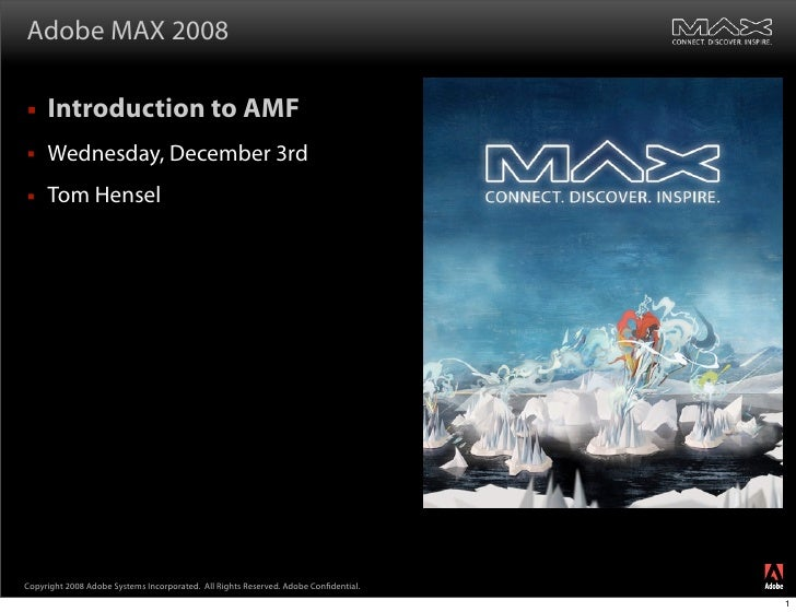 Adobe MAX 2008      Introduction to AMF     Wednesday, December 3rd     Tom Hensel                                     ...