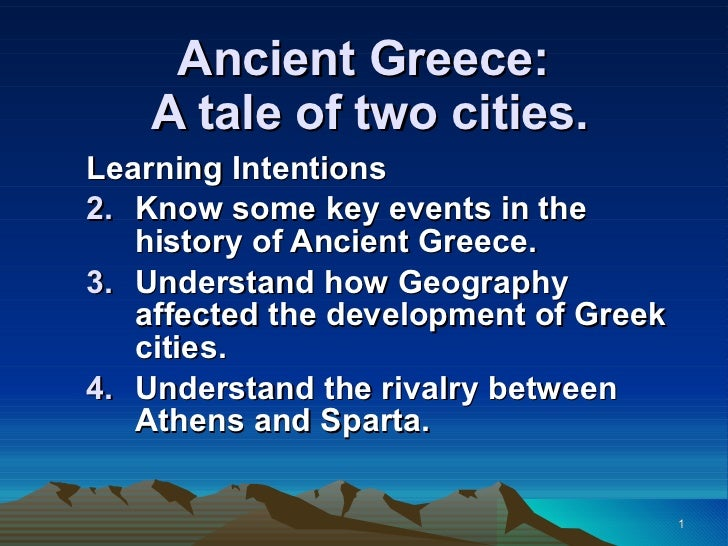Ancient Greece:  A tale of two cities. <ul><li>Learning Intentions </li></ul><ul><li>Know some key events in the history o...