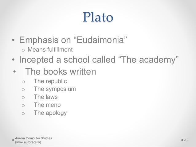 eudaimonia in platos republic If plato's analysis of eudaimonia is more sketched in the gorgias than developed (let alone established), there is also the well-known discussion in the republic, bk ix there the platonic socrates seeks to show that the tyrannical individual, and especially the tyrannical individual who rules a state as tyrant, is so far from being eudaimon .