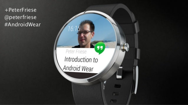 +PeterFriese @peterfriese #AndroidWear