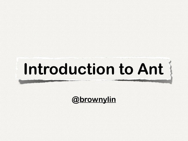 Introduction to Ant      @brownylin