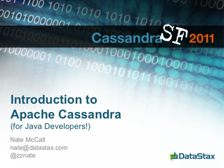 <ul>Introduction to  Apache Cassandra (for Java Developers!) </ul><ul>Nate McCall [email_address] @zznate </ul>