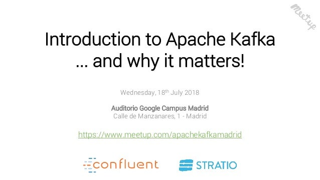 Introduction to Apache Kafka and why it matters - Madrid