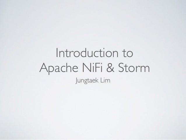 Introduction to Apache NiFi & Storm Jungtaek Lim