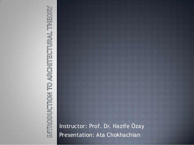 Instructor: Prof. Dr. Nazife Özay Presentation: Ata Chokhachian