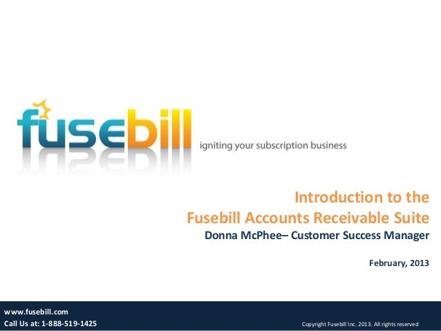 Introduction to the                             Fusebill Accounts Receivable Suite                               Donna McP...