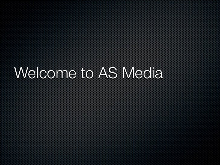 Welcome to AS Media