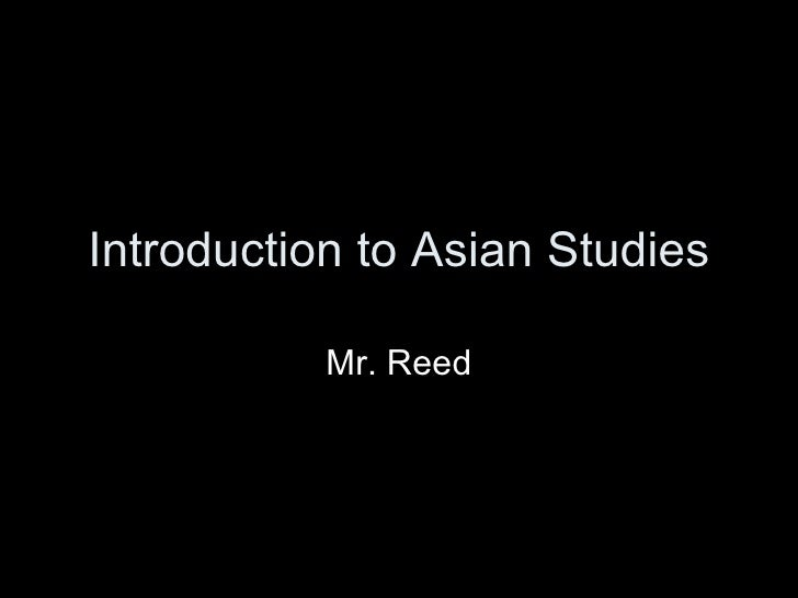 Introduction to Asian Studies Mr. Reed