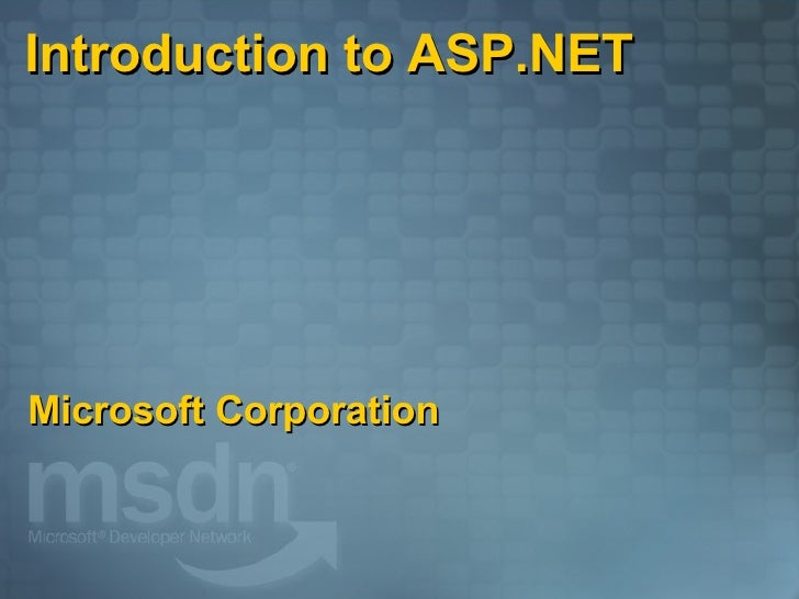 Introduction to ASP.NET Microsoft Corporation