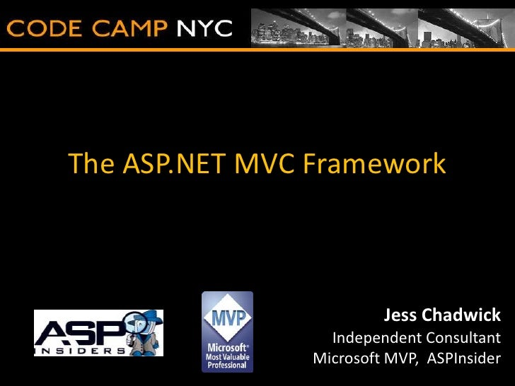 The ASP.NET MVC Framework<br />Jess Chadwick<br />Independent Consultant<br />Microsoft MVP,  ASPInsider<br />